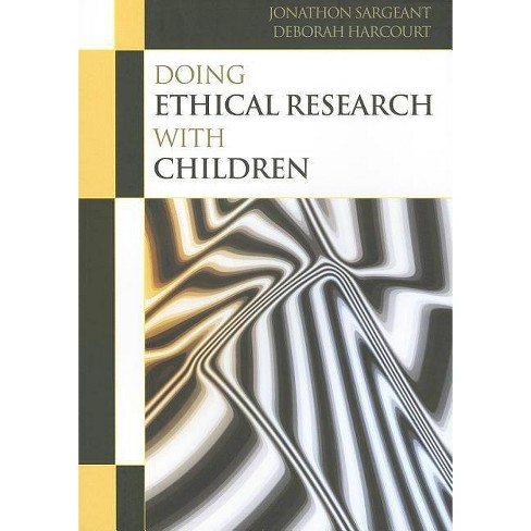 Doing Ethical Research with Children - by  Jonathon Sargeant & Deborah Harcourt (Paperback) - image 1 of 1