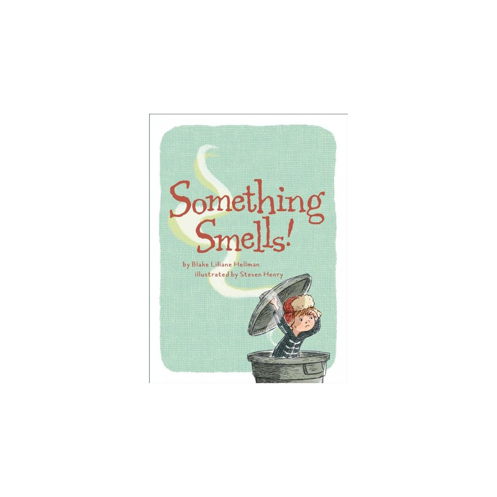 Something Smells! - by Blake Liliane Hellman (School And Library)