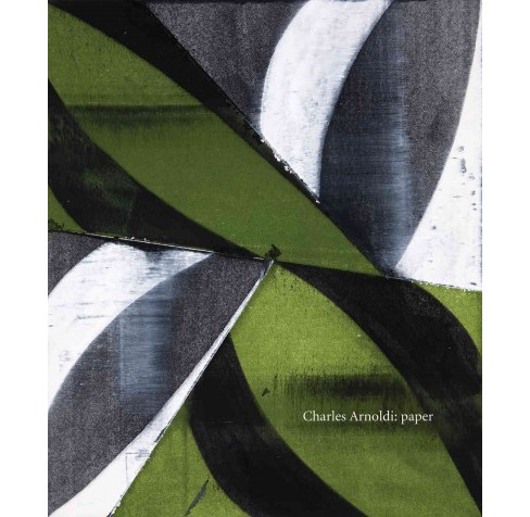 Charles Arnoldi : Paper (Hardcover) (Bruce  Guenther) - image 1 of 1