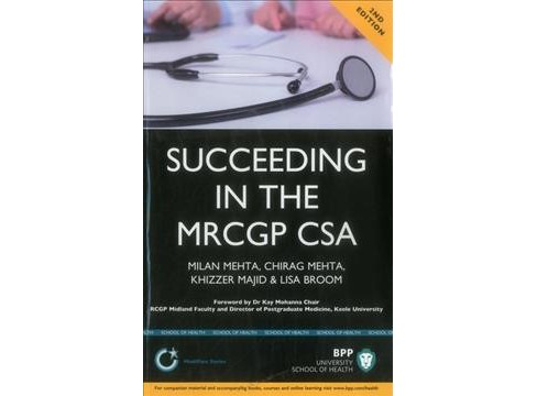 Succeeding in the Mrcgp Csa : Common Scenarios and Revision Notes for the Clinical Skills Assessment - image 1 of 1
