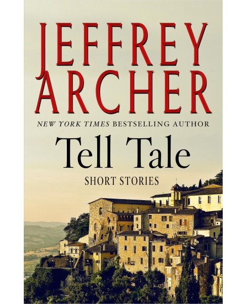 Tell Tale -  by Jeffrey Archer (Hardcover) - image 1 of 1