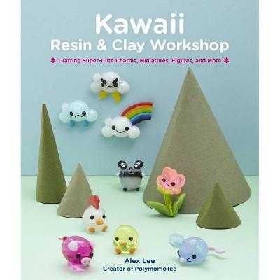 Kawaii Resin and Clay Workshop - by  Alex Lee (Paperback)