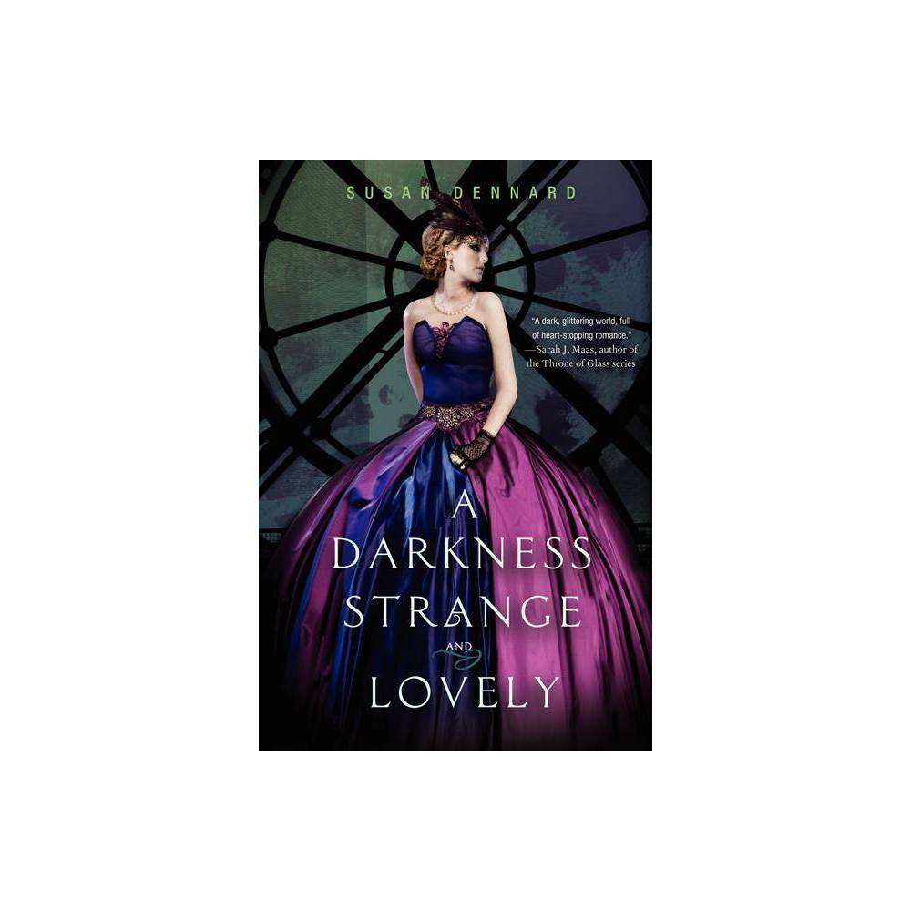 A Darkness Strange and Lovely - (Something Strange and Deadly - Trilogy) by Susan Dennard (Hardcover)