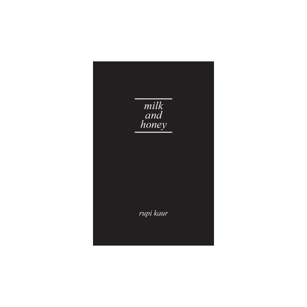 Milk and Honey - by Rupi Kaur (Hardcover)