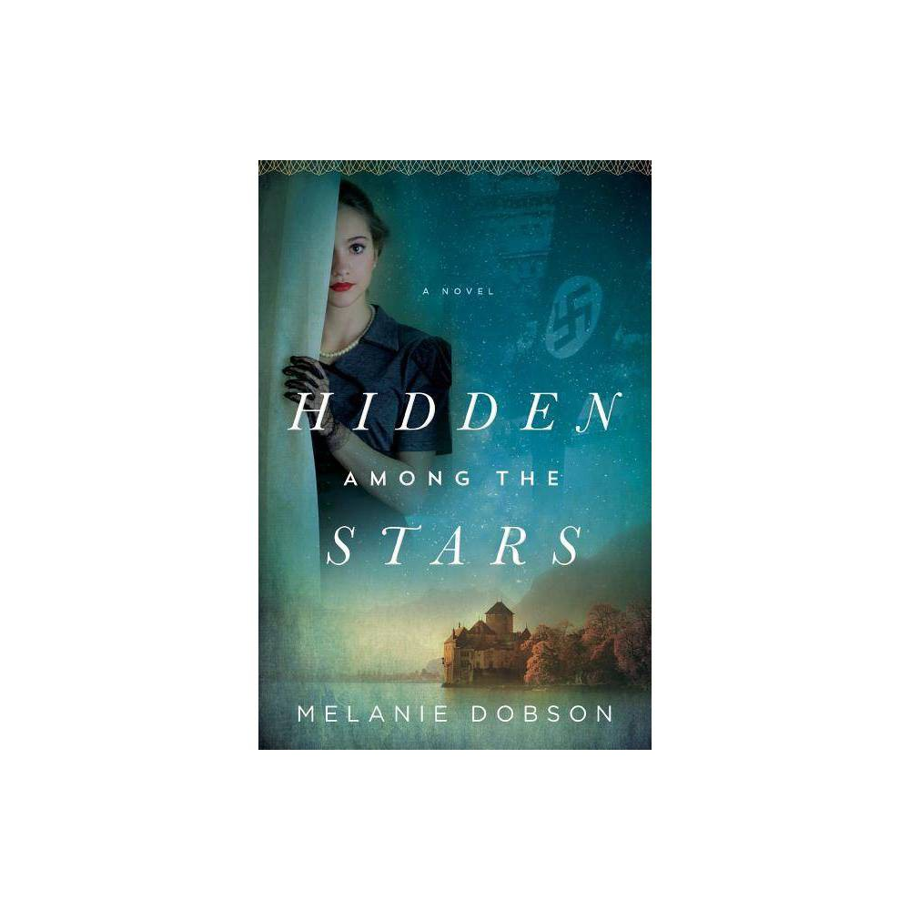 Hidden Among The Stars By Melanie Dobson Paperback