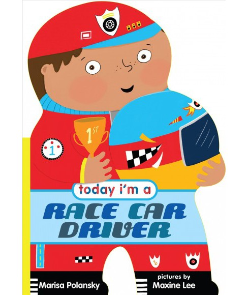 Today I'm a Racecar Driver (Hardcover) (Marisa Polansky) - image 1 of 1