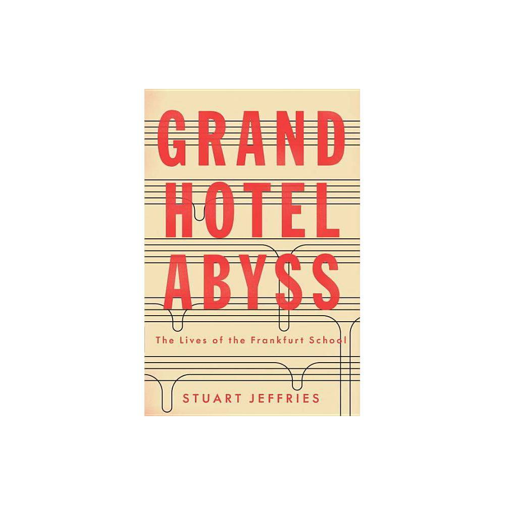 Grand Hotel Abyss By Stuart Jeffries Paperback