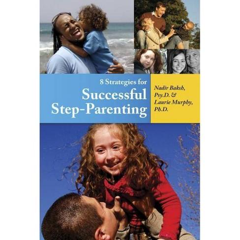 8 Strategies for Successful Step-Parenting - by  Nadir Baksh (Paperback) - image 1 of 1
