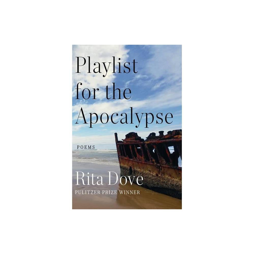 Playlist For The Apocalypse By Rita Dove Hardcover