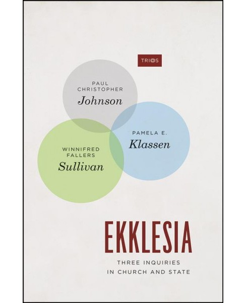 Ekklesia : Three Inquiries in Church and State -  (Paperback) - image 1 of 1