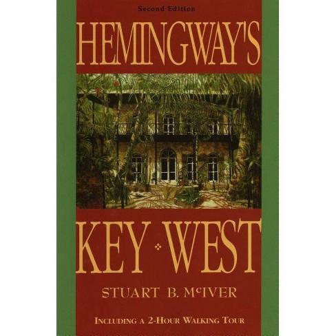 Hemingway's Key West - 2 Edition by  Stuart B McIver (Paperback) - image 1 of 1