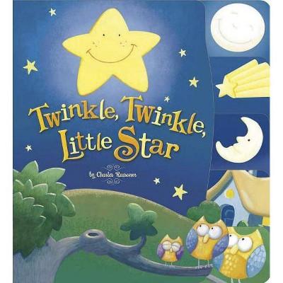 Twinkle, Twinkle, Little Star - (Charles Reasoner Nursery Rhymes)by Charles Reasoner & Megan Borgert-Spaniol (Board_book)
