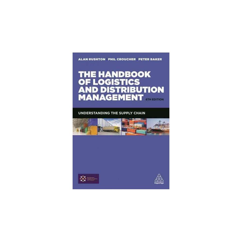 Handbook of Logistics and Distribution Management (Paperback) (Alan Rushton & Phil Croucher & Peter