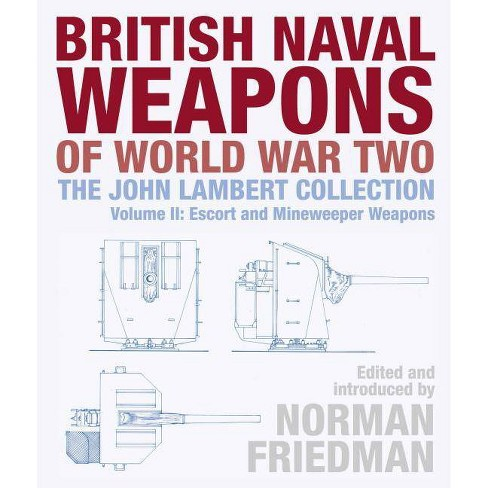 British Naval Weapons of World War Two - (Hardcover) - image 1 of 1
