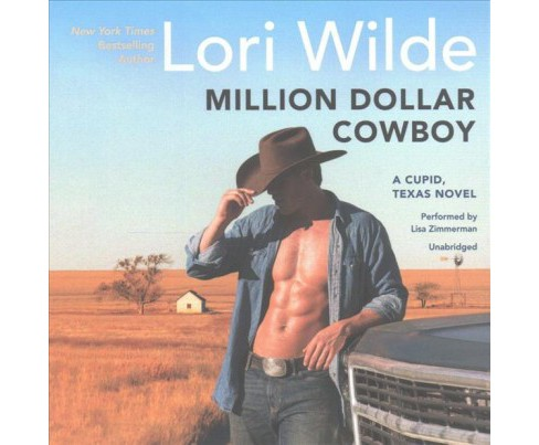 Million Dollar Cowboy (Unabridged) (CD/Spoken Word) (Lori Wilde) - image 1 of 1