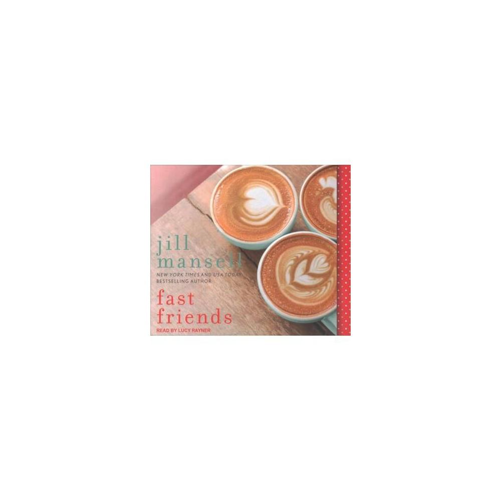 Fast Friends - Unabridged by Jill Mansell (CD/Spoken Word)