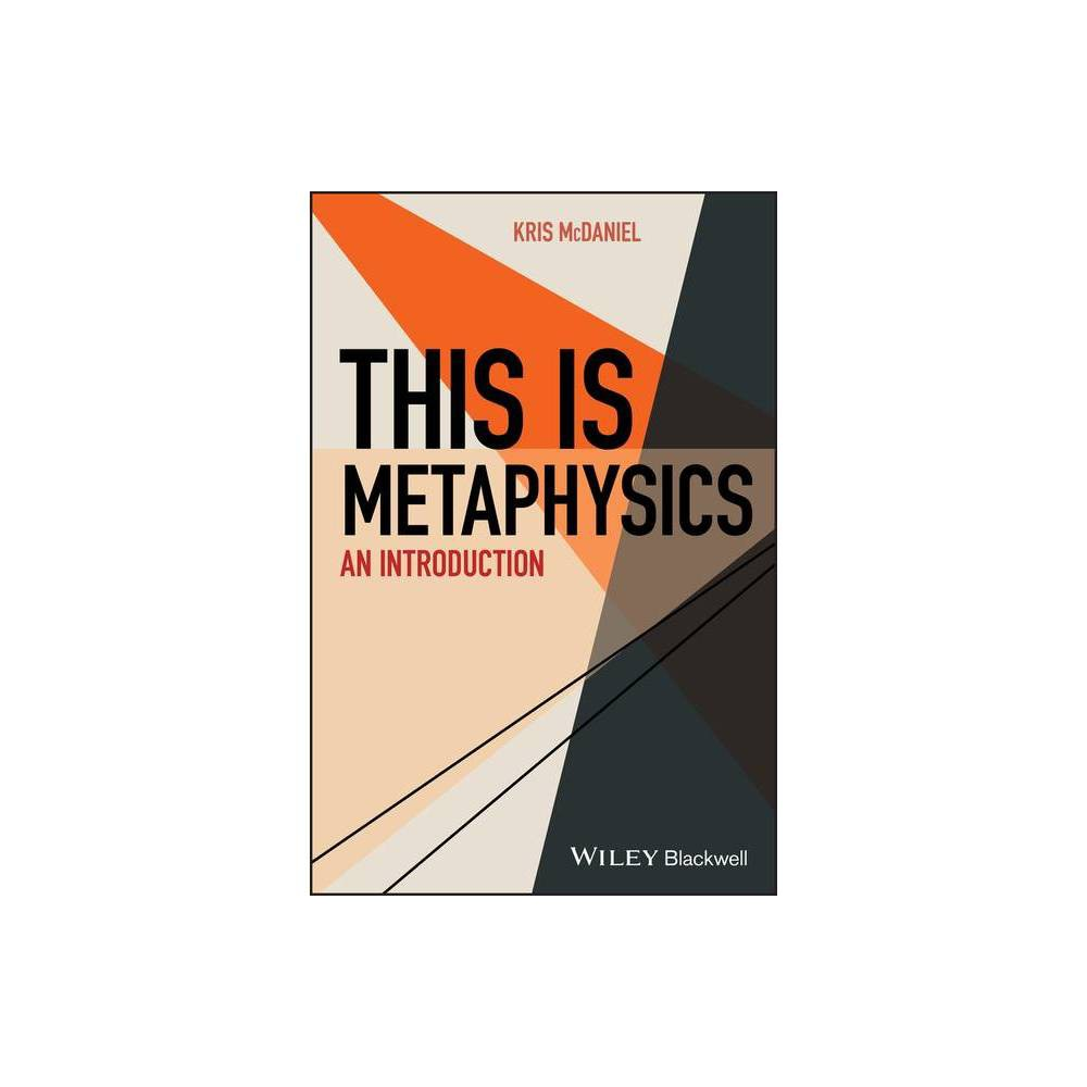 This Is Metaphysics This Is Philosophy By Kris Mcdaniel Paperback