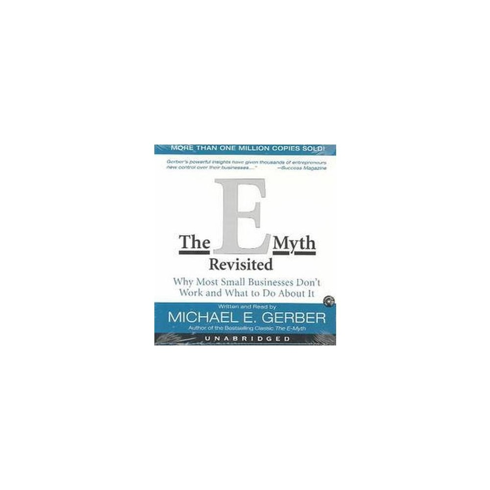 E-Myth Revisited : Why Most Small Businesses Don't Work (Unabridged) (CD/Spoken Word) (Michael E.