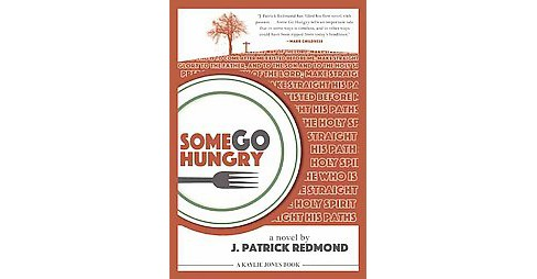 Some Go Hungry (Paperback) (J. Patrick Redmond) - image 1 of 1
