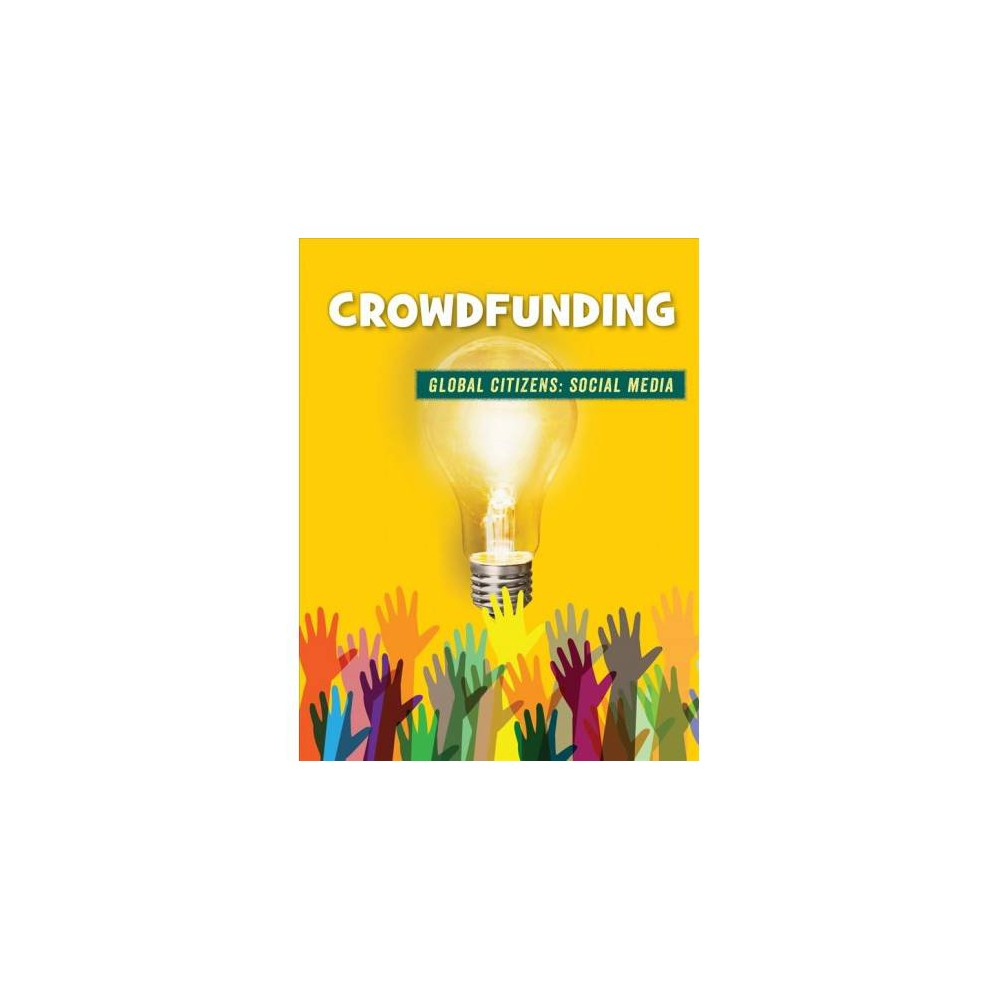 Crowdfunding - by Tamra B. Orr (Paperback)