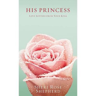 His Princess - by  Sheri Rose Shepherd (Hardcover)