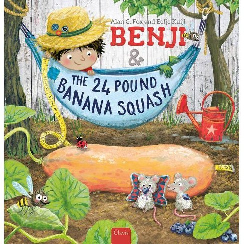 Benji and the 24 Pound Banana Squash - by  Alan C Fox (Hardcover) - image 1 of 1