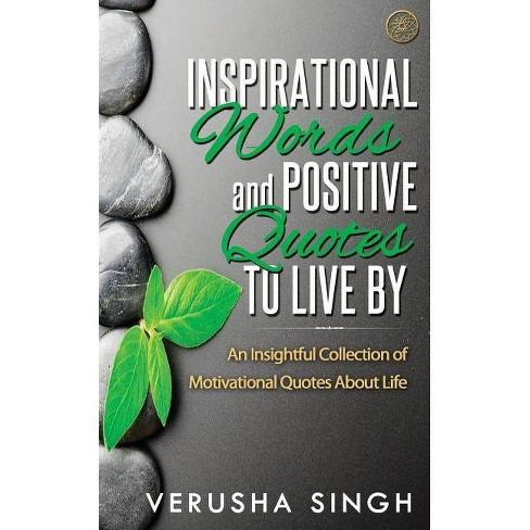 Inspirational Words and Positive Quotes to Live by - Large Print by  Verusha Singh (Paperback) - image 1 of 1