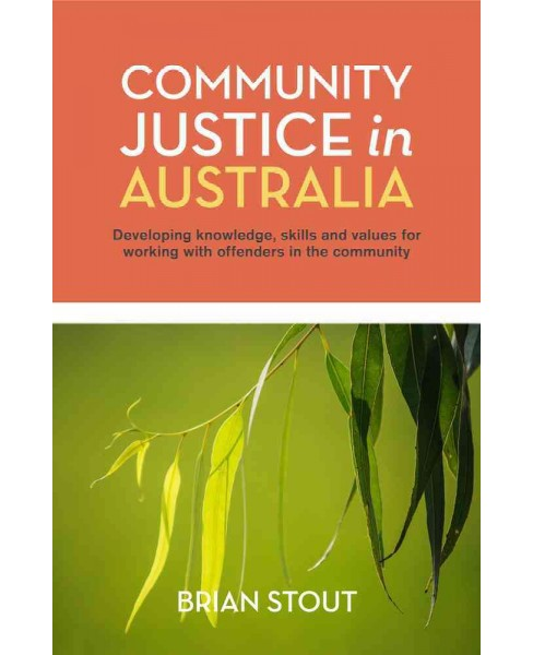 Community Justice in Australia : Developing Knowledge, Skills and Values for Working With Offenders in - image 1 of 1