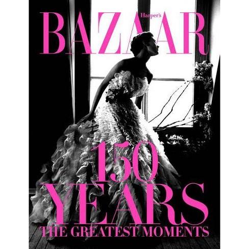 Harper's Bazaar: 150 Years - by  Glenda Bailey (Hardcover) - image 1 of 1