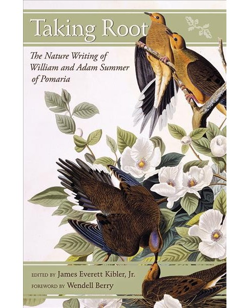 Taking Root : The Nature Writing of William and Adam Summer of Pomaria (Hardcover) - image 1 of 1