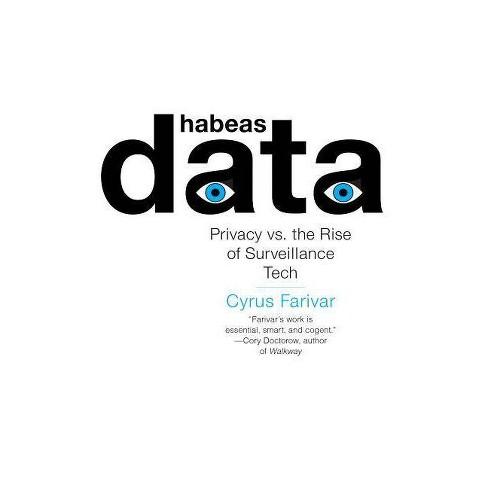 Habeas Data - by  Cyrus Farivar (Paperback) - image 1 of 1