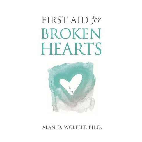 First Aid for Broken Hearts - by  Alan D Wolfelt (Paperback) - image 1 of 1
