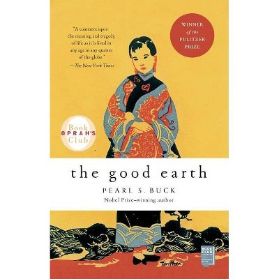 The Good Earth - by  Pearl S Buck (Paperback)