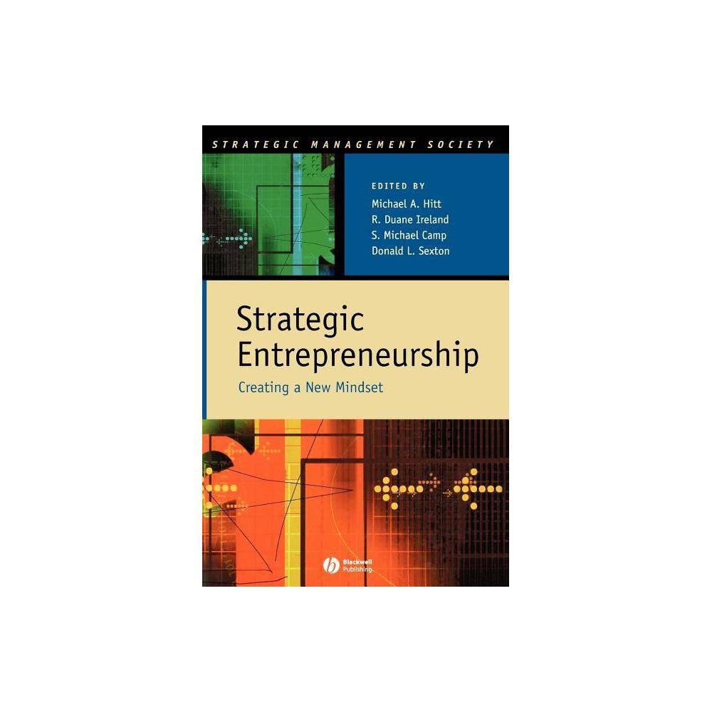 Strategic Entrepreneurship Strategic Management Society By Michael A Hitt R Duane Ireland S Michael Camp Donald Sexton Hardcover