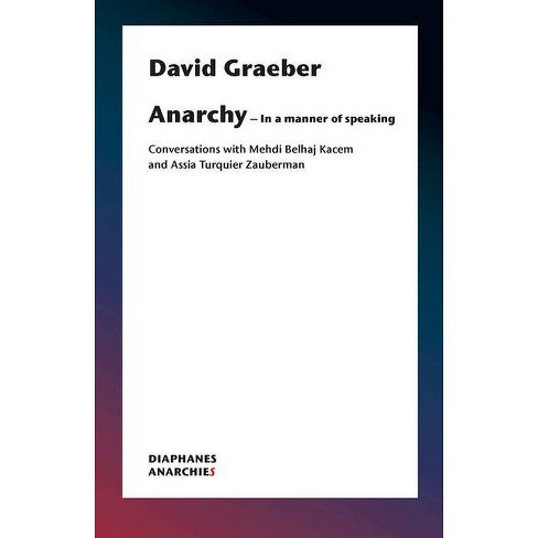 Anarchy--In a Manner of Speaking - (Anarchies) by  David Graeber (Paperback) - image 1 of 1