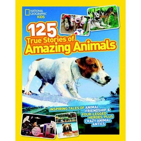 National Geographic Kids 125 True Stories of Amazing Animals - (Paperback) - image 1 of 1