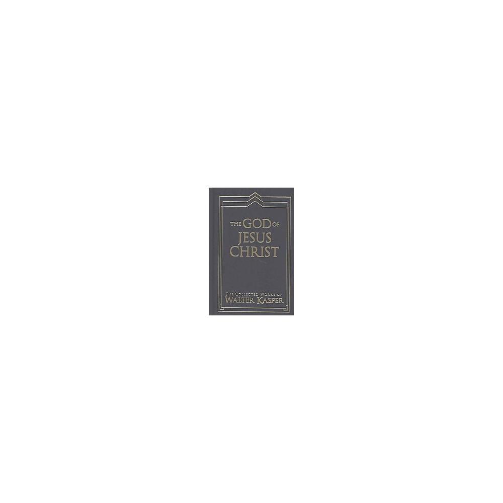 God of Jesus Christ (Hardcover) (Walter Cardinal Kasper)