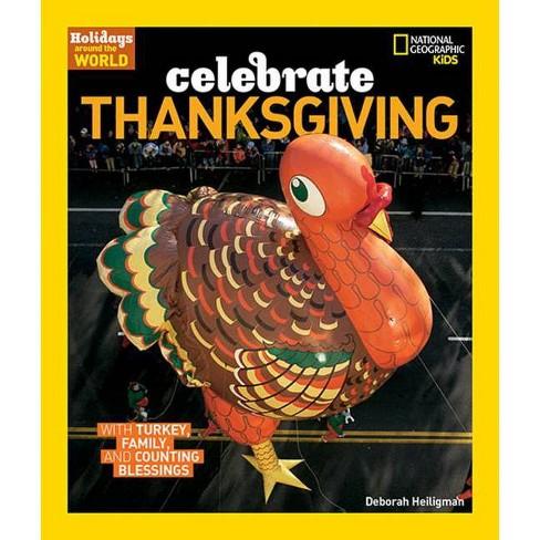 Celebrate Thanksgiving - (Holidays Around the World) by  Deborah Heiligman (Paperback) - image 1 of 1