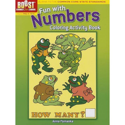 Fun With Numbers Coloring Activity Book - (Boost: Seriously Fun Learning)  By Anna Pomaska (Paperback) : Target