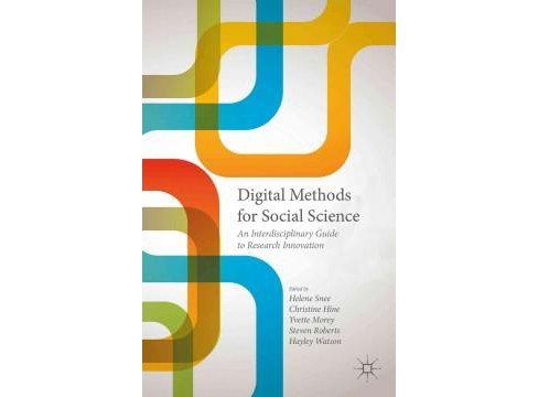Digital Methods for Social Science : An Interdisciplinary Guide to Research Innovation (Hardcover) - image 1 of 1