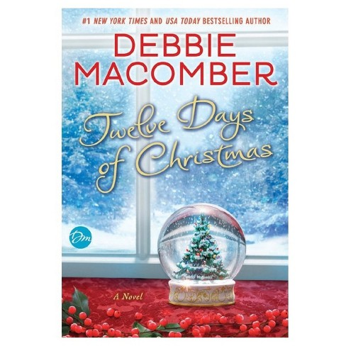Twelve Days of Christmas : A Christmas Novel (Signed) (Hardcover) (Debbie Macomber) - image 1 of 1