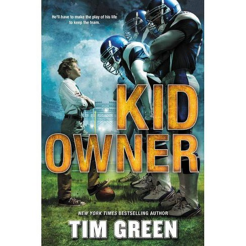 Kid Owner - by  Tim Green (Hardcover) - image 1 of 1