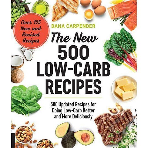 The New 500 Low-Carb Recipes - by  Dana Carpender (Paperback) - image 1 of 1