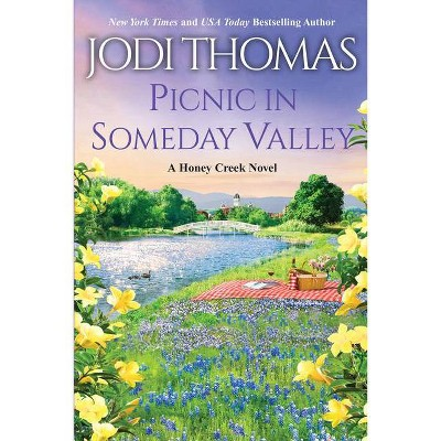 Picnic in Someday Valley - (A Honey Creek Novel) by Jodi Thomas (Paperback)