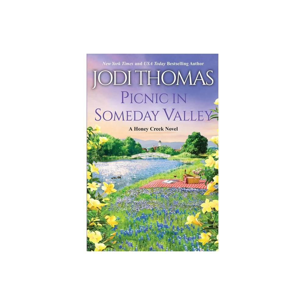 Picnic In Someday Valley A Honey Creek Novel By Jodi Thomas Paperback