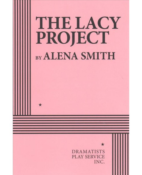 Lacy Project (Paperback) (Alena Smith) - image 1 of 1