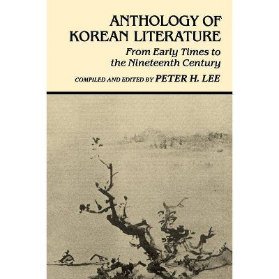 Anthology of Korean Literature - (UNESCO Collection of Representative Works: Japanese) by  Peter H Lee (Paperback)
