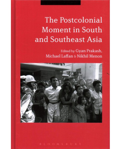 Postcolonial Moment in South and Southeast Asia -  (Hardcover) - image 1 of 1