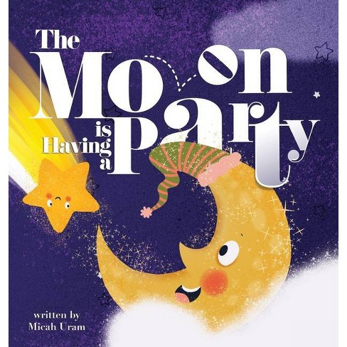 The Moon is Having a Party - by  Micah Uram (Hardcover) - image 1 of 1