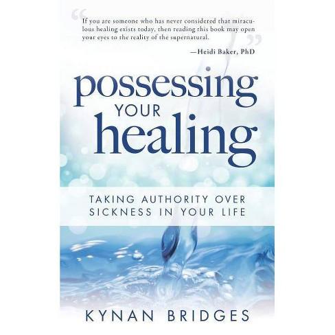 Possessing Your Healing - by  Kynan T Bridges (Paperback) - image 1 of 1